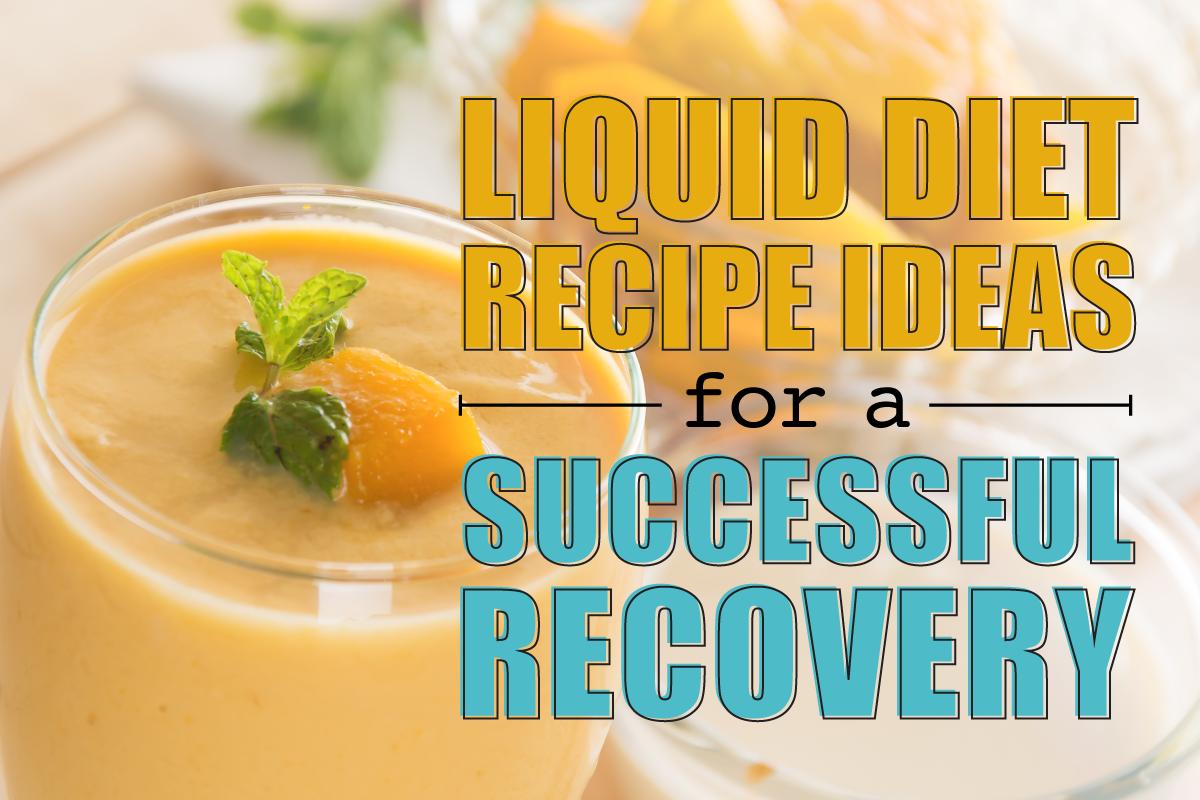 Liquid Diet Recipe Ideas   Dr. Steven Fass