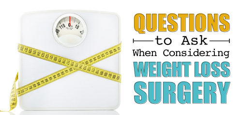 Questions to Ask When Considering Weight Loss Surgery