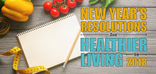 New Year's Resolutions for Healthier Living in 2018